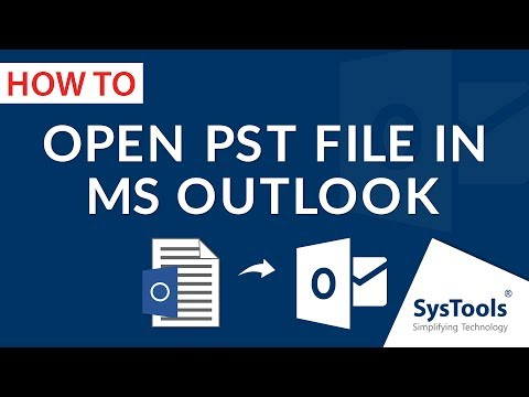 How To Open A PST File In Outlook 2016/2013/2010/2007