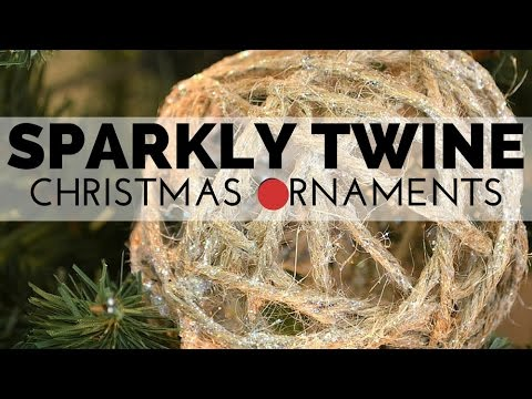 How to Make Sparkly Twine Ornaments