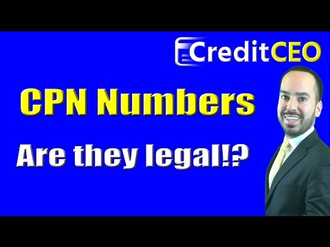 CPN Number For Credit Repair - Is It Legal? 2016