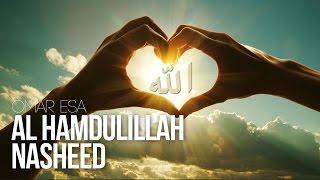 Al Hamdulillah - Beautiful Nasheed Thanks To Allah