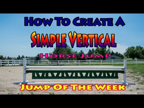 How to Make a Simple Vertical Horse Jump