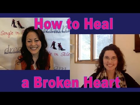 How to Heal a Broken Heart - Dating Advice for Women