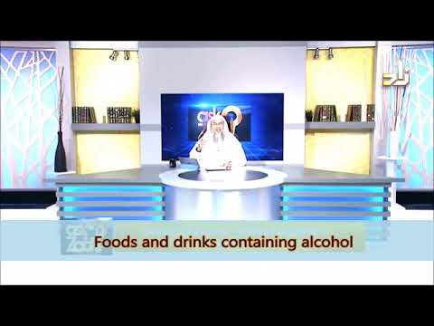 Foods and drinks containing Alcohol - Sheikh Assim Al Hakeem