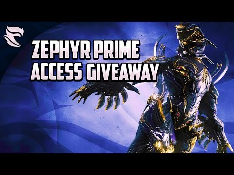 Warframe: ZEPHYR PRIME ACCESS GIVEAWAY! (CLOSED)