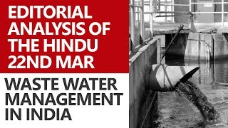 Waste Water Management in India: Editorial Analysis of The Hindu (March 22) [UPSC CSE/IAS]