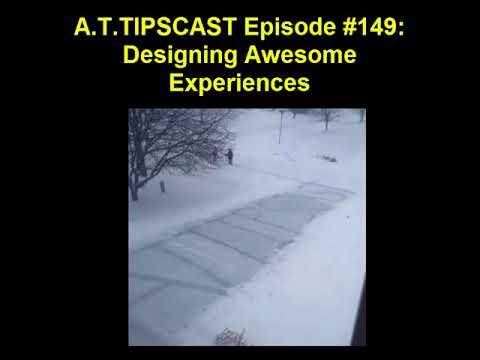 A.T.TIPSCAST Episode #149: Designing Awesome Experiences