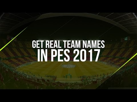 How To Get Real Team Names In PES 2017 - Working 100%