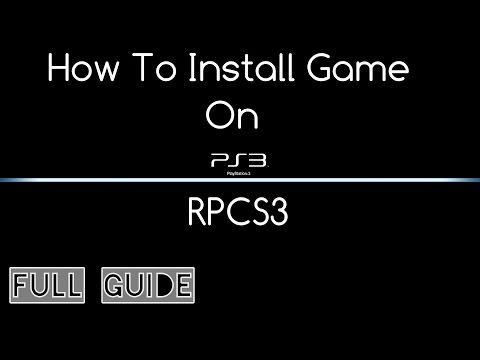 How To Install Games On RPCS3 (PS3 Emulator)