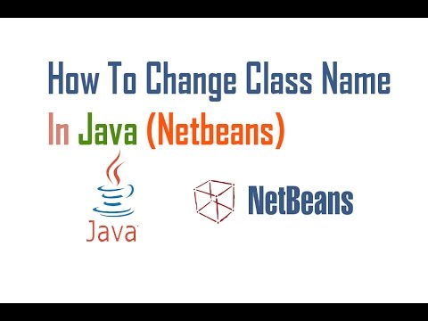 How To Change Class Name In Java (Netbeans)
