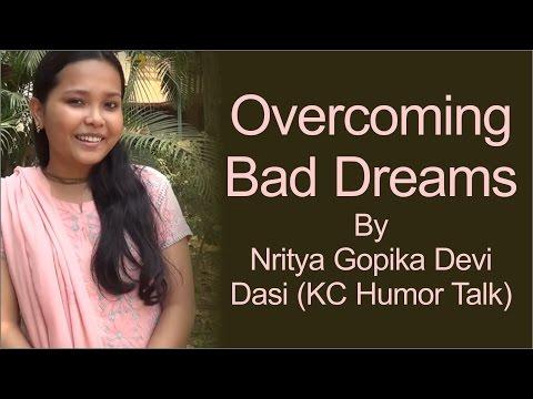 Overcoming Bad Dreams - Nritya Gopika Devi Dasi (KC Humor Talk)