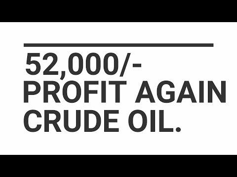 52,000/- PROFIT MCX CRUDE OIL LIVE PERFORMANCE. MCX COMMODITY TRADING,MOHIT GUPTA,SAFETRADING