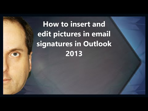How to insert and edit pictures in email signatures in Outlook 2013