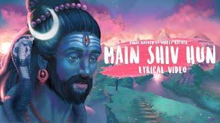 Main Shiv Hu - Vinay Katoch ft Vineet Katoch | Shiva Album || Lyrical video | har har mahadev