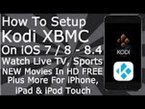 How To Install Kodi XBMC On iPhone, iPad  Watch Live TV, Sports, Pay Per View, Movies