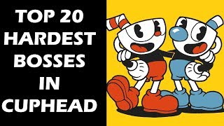 Top 20 Most Difficult Cuphead Bosses That Totally
