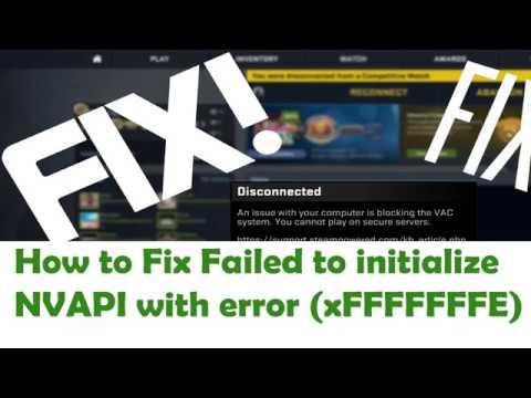 How To FIX failed to initialize NVAPI with error 0XFFFFFFFE WHEN OPENING CS GO WORKS!