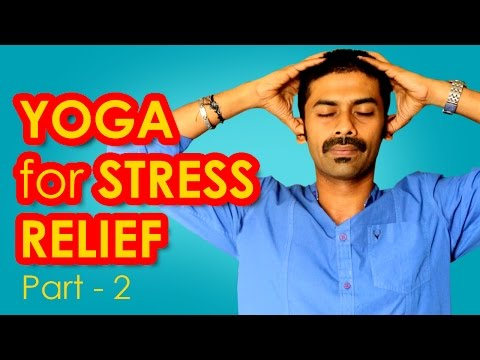 Yoga Poses - How to relieve stress and anxiety - Part 2