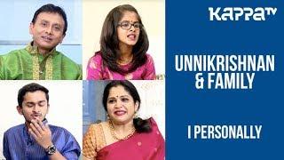 Unnikrishnan \u0026 Family - I Personally - Kappa TV