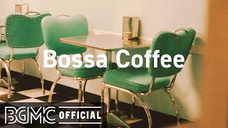 Bossa Coffee: Relax Cafe Music - Coffee Shop Music Ambience with Jazz Music for Relax, Study, Work