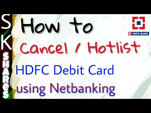 How to cancel or Hotlist a HDFC Debit Card using Netbanking