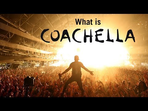 What is Coachella? History, facts, and more!