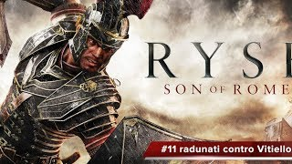 ryse: son of rome gameplay #11 radunati con vitellio