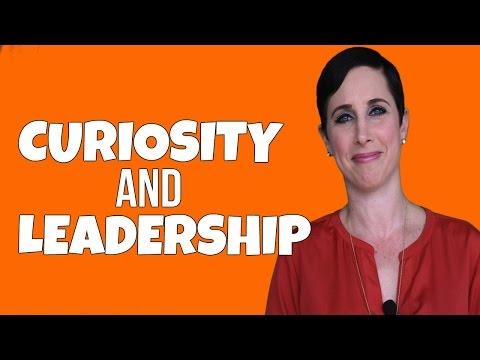 CURIOSITY AND LEADERSHIP DEVELOPMENT | Debra Wheatman