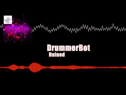 Ruined - DrummerBot [Moombahton]