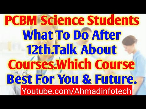 PCBM Science Students What To Do After 12th.Talk About Courses.Which Course Best For You & Future.