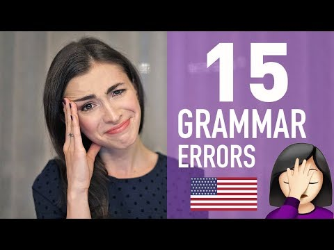 15 ENGLISH GRAMMAR MISTAKES THAT DRIVE AMERICANS CRAZY