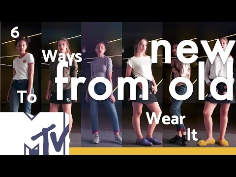 6 Ways To Make Your Old Clothes Look Brand New | MTV Style
