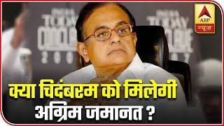 Namaste Bharat Full: Will Chidambaram Be Granted Anticipatory Bail?