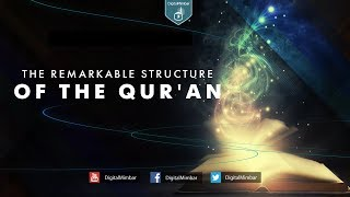 The Remarkable Structure of the Qur