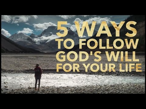 5 Ways to Follow God's Will for Your Life || How to Find Your Calling