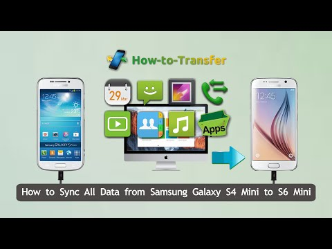 How to Sync All Data from Samsung Galaxy S4 Mini to S6 Mini, S7, S7 Edge in Batch