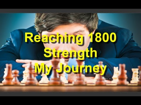►How to Become a 1800 Rated Strength Chess Player - My Journey #2◄
