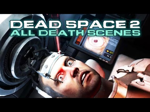 Dead Space 2 - All Death Scenes (18+)