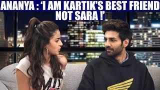 Ananya : 'I am Kartik's best friend not Sara !'