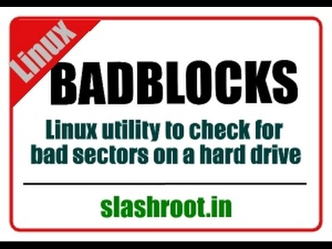 badblocks:A linux utility to check for bad sectors on a hard drive.