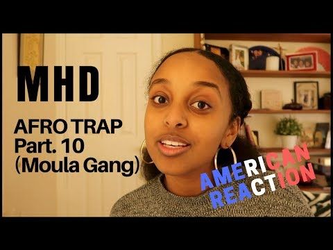 MHD - AFRO TRAP Part. 10 (Moula Gang) | REACTION
