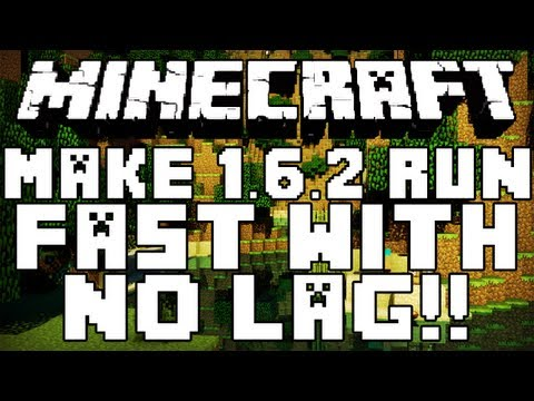 How To Run Minecraft 1.6.2 With No Lag!!