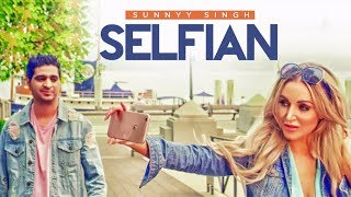 Selfian: Sunnyy Singh (Full Song) Jass Singh   S Mukhtiar   Parmod Sharma Rana   Latest Punjabi Song