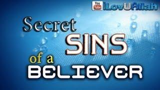 Secret Sins Of A Believer ᴴᴰ | Bilal Assad