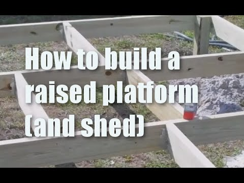 How to build a raised platform (and a shed)