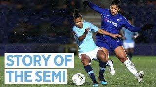 BEAT CHELSEA, REACH FINAL | Chelsea Women 0 -2 Man City | Continental Cup Semi Final