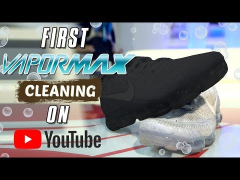 First Nike VaporMax Cleaning on YouTube!