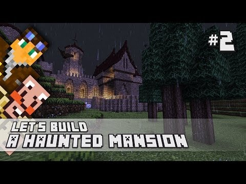 Minecraft Big Build: Let's Build a Haunted Mansion! - Part #2