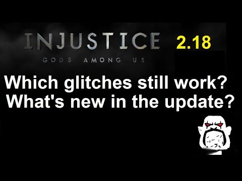 Injustice GAU Update 2.18 Recap: Which Glitches Still Work? Plus New Content