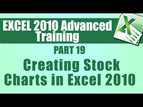 Microsoft Excel 2010 Advanced Training - Part 19 - Creating Stock Charts in Excel