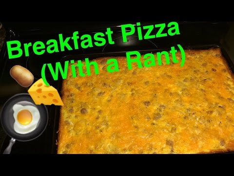 How to Make: Breakfast pizza (With a Rant)